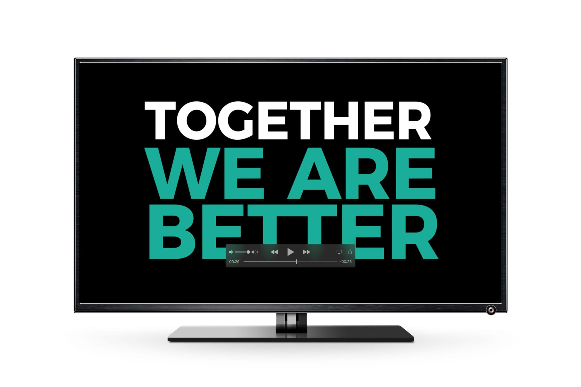 "A TV with a video slogan displayed: ""Together We Are Better"""