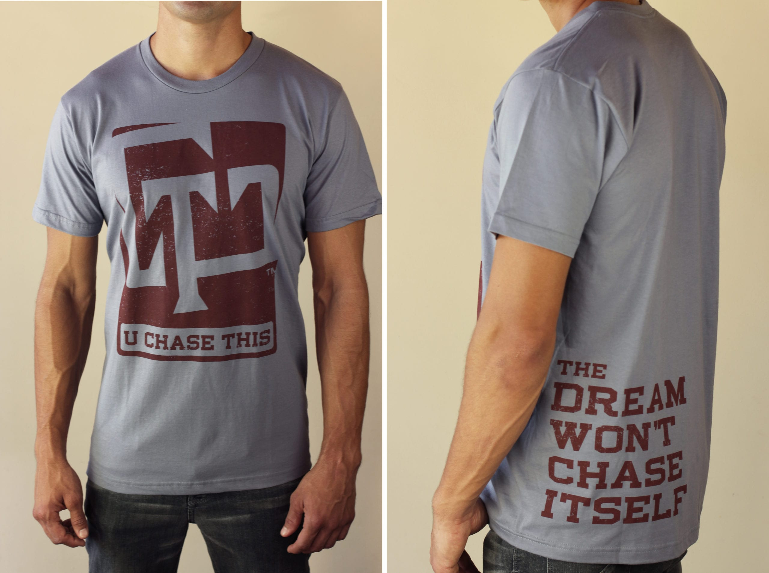 "U Chase This gray shirt with the slogan, ""The Dream Won't Chase Itself"""